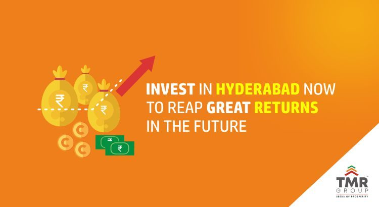Invest in Hyderabad now to reap great returns in the future