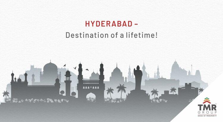 Hyderabad – Destination of a lifetime